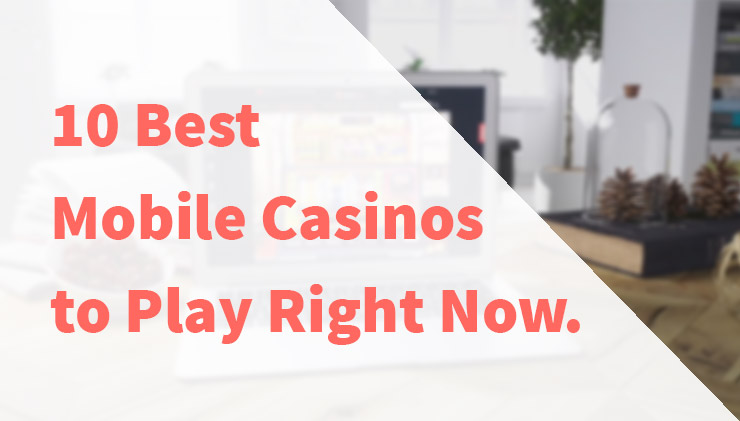 Top 10 mobile casinos.