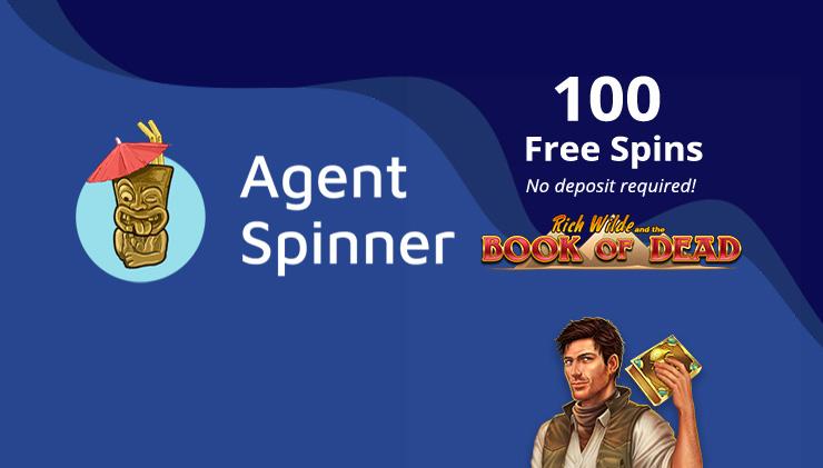 Agent Spinner signup bonus 2019.